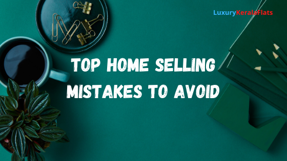Top Home Selling Mistakes to Avoid